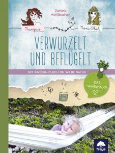 Cover Buchtipp: Verwurzelt und beflügelt von Daniela Weißbacher Bild: