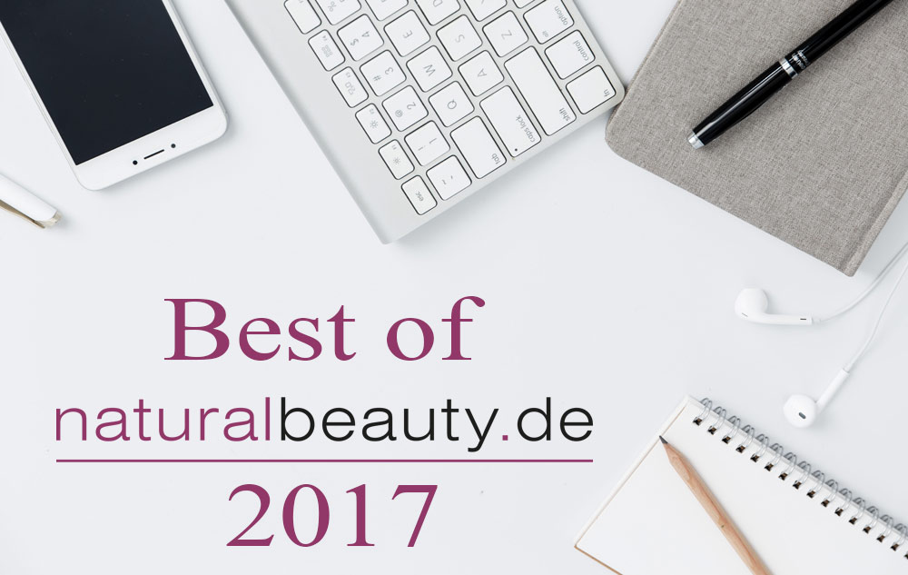 Best of naturalbeauty – Die beliebtesten Posts aus 2017!