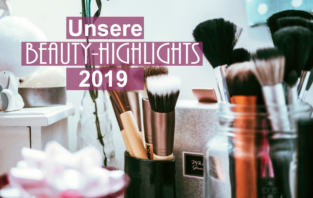 Unsere Beauty Highlights 2018